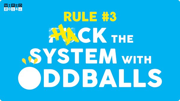 Hack the system with oddballs