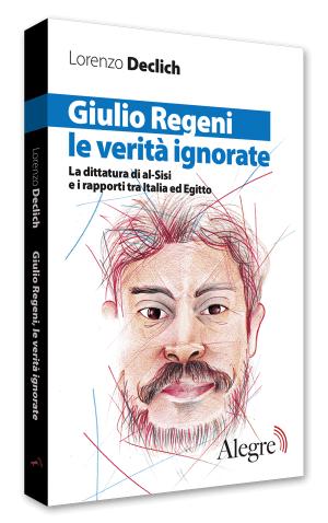 Giulio Regeni. Le verità ignorate
