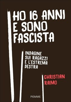 Ho 16 anni e sono fascista, di Christian Raimo