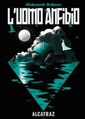 Fantascienza sovietica: L'uomo anfibio