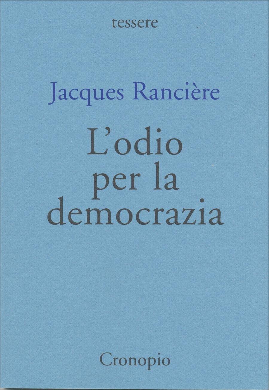 Jacques Rancière, L'odio per la democrazia